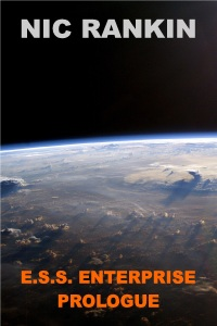 The Prologue to the first book of the E.S.S. ENTERPRISE series of books.